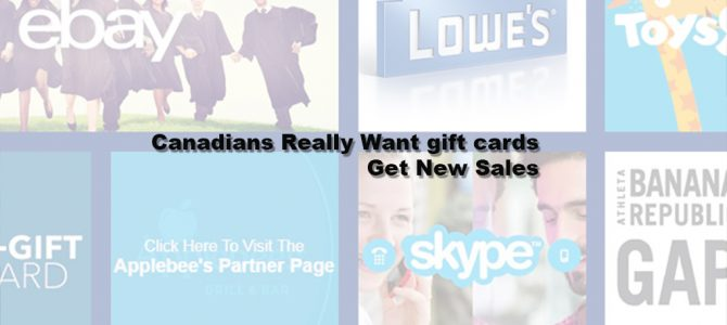 Canadians Really Want gift cards Get New Sales