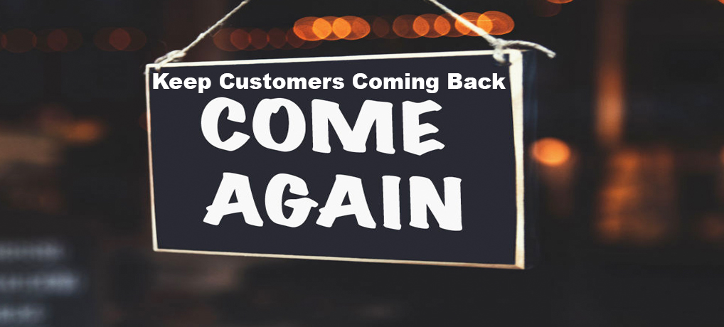 Keep Customers Coming Back